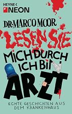 Dr. Marco Moor - Lesen Sie mich durch, ich bin Arzt! von Marco Moor (2012,...