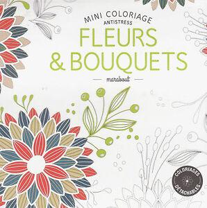 Mini Coloriage Anti Stress Fleurs Et Bouquets Art Therapie Marabout Ebay