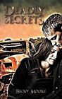 Deadly Secrets by Becky Moore (Paperback, 2011)
