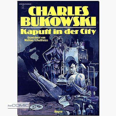 Kaputt in der City -  Ch.Bukowski Comics, Stories, Gedichte. Mathias Schultheiss