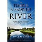 The Temple, a Prophet and the River by Paul E McGinnis (Paperback / softback, 2012)
