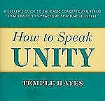 How to Speak Unity: A Seeker's Guide to the Basic Concepts and Terms that Defin