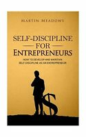 Self-discipline For Entrepreneurs: How To Develop And Maintain ... Free Shipping