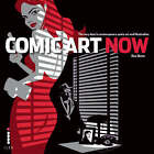 Comic Art Now: The Very Best in Contemporary Comic Art and Illustration by Mark Millar, Dez Skinn (Hardback, 2008)