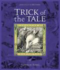 Trick of the Tale by Caitlin Matthews, John Matthews (Hardback, 2008)