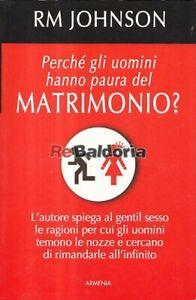 Perché gli uomini hanno paura del matrimonio? Gruppo Eitoriale Armenia Johnson R