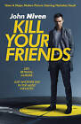 Kill Your Friends by John Niven (Paperback, 2015)