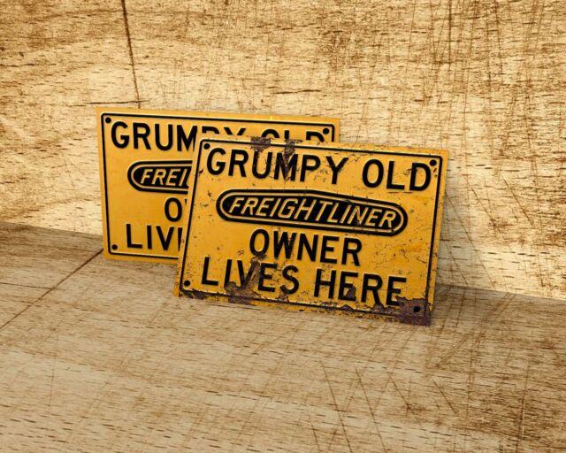 Grumpy Freightliner owner lives here metalsign for garage, man cave, home