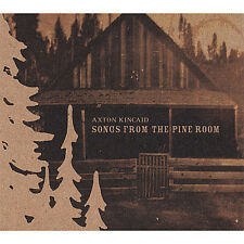 Axton Kincaid - Songs from the Pine Room [New CD]