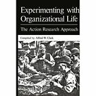 Experimenting with Organizational Life: The Action Research Approach by Springer-Verlag New York Inc. (Paperback, 2012)