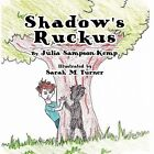 Shadow's Ruckus by Julia Sampson-Kemp (Paperback, 2010)