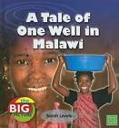 A Tale of One Well in Malawi by Sarah Levete (Hardback, 2010)
