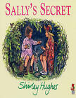 Sally's Secret by Shirley Hughes (Paperback, 1992)
