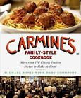 Carmine's Family-Style Cookbook : More Than 100 Classic Italian Dishes to Make at Home by Michael Ronis (2008, Hardcover)