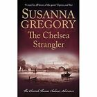 The Chelsea Strangler: The Eleventh Thomas Chaloner Adventure by Susanna Gregory (Paperback, 2016)