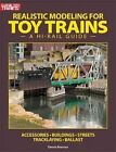 Realistic Modeling for Toy Trains: A Hi-Rail Guide by Dennis Brennan (Paperback / softback)