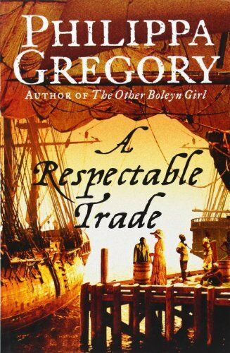 A Respectable Trade By Philippa Gregory. 9780006473374