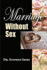 Marriage Without Sex by Stephen Ireri (Paperback / softback, 2010)
