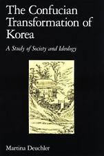 Harvard-Yenching Institute Monograph: The Confucian Transformation of Korea :...