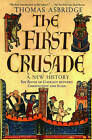 The First Crusade - A New History: The Roots of Conflict Between Christianity and Islam by Thomas Asbridge (Paperback, 2005)