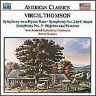 Virgil Thomson - : Symphony on a Hymn Tune; Symphonies Nos. 2 & 3; Pilgrims and Pioneers (2000)