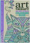 Art Therapy Colouring Book von Richard Merritt, Cindy Wilde und Hannah Davies (2014, Gebundene Ausgabe)