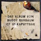 Unkaputtbar von Buddy Buxbaum (2015)