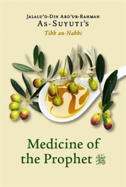 As-Suyuti's The Medicine of the Prophet (Tibb an-Nabi) New Edition
