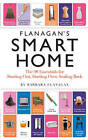 Flanagan's Smart Home: The 98 Essentials for Starting Out, Starting Over, Scaling Back by Barbara Flanagan (Paperback, 2009)