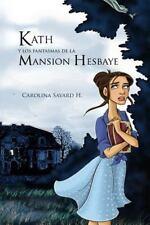 Kath y Los Fantasmas de la Mansion Hesbaye by Carolina Savard (2014, Paperback)