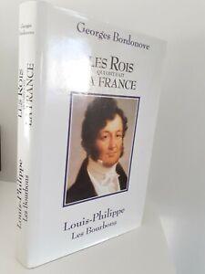 GEORGES BORDONOVE LES ROIS QUI FONT LA FRANCE LOUIS-PHILIPPE 1990 + JAQUETTE