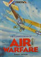 The Guiness Book Of Air Warfare - Robert Jackson