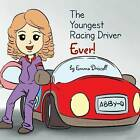 The Youngest Racing Driver Ever! by Emma Driscoll (Paperback / softback, 2013)