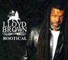 Rootical [Digipak] by Lloyd Brown (CD, Oct-2013, Zion High)
