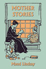 Mother Stories (Yesterday's Classics) by Maud Lindsay (Paperback, 2008)