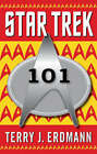 Star Trek 101: A Practical Guide to Who, What, Where, and Why by Paula M. Block, Terry J. Erdmann (Paperback, 2008)