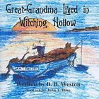 Great-grandma Lived in Witching Hollow by B. B. Weston (Paperback, 2014)