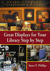 Great Displays for Your Library Step by Step by Susan P. Phillips (Paperback, 2008)
