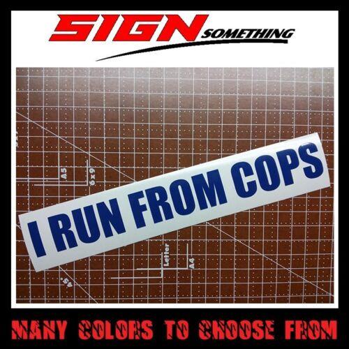 vinyl *Multiple colors /& Sizes* hoonigan drift decal I Run From Cops sticker