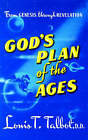 God's Plan of the Ages: From Genesis Through Revelation by Louis T. Talbot (Paperback, 1981)