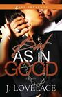 Bad as in Good by J. Lovelace (Paperback, 2014)