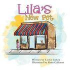 Lila's Pet 9781481701099 by Lettie Cohen Paperback