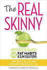 Real Skinny: Appetite for Health's 101 Fat Habits & Slim Solutions by Julie Upton, Katherine Brooking (Paperback, 2013)