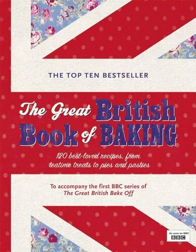 1 of 1 - The Great British Book of Baking: 120 best-loved recipes from teatime treats t,