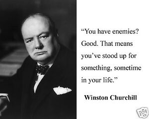 Winston Churchill You Have Enemies Quote 11 X 14 Photo Picture