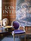 London Interiors: Bold, Elegant, Refined by Barbara Stoeltie (Hardback, 2014)