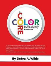 The Core Color Plan: Use Color with Intention for Greater Well-Being and Product