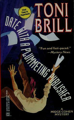 Date with a Plummeting Publisher by Toni Brill