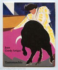 GARDY ARTIGAS JOAN LIVRE EXPOSITION 90 TAUROMACHIE NÎMES LELONG EXHIBITION BOOK