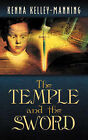 The Temple and the Sword by Kenna Kelley-Manning (Paperback / softback, 2004)